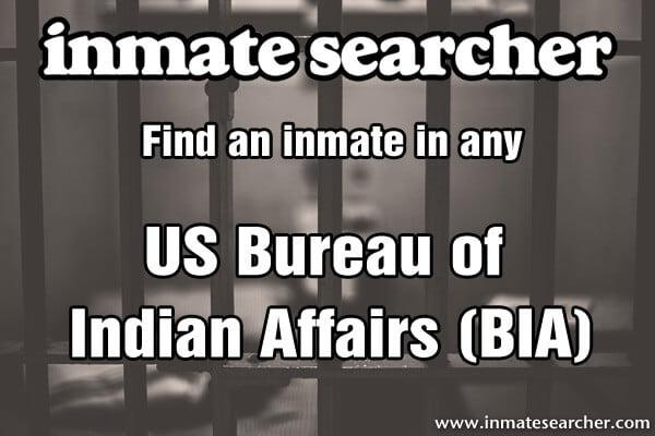 Bureau of Indian Affairs inmate locator